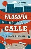 Filosofía en la calle: #FiloRetos para la vida cotidiana (Ariel)