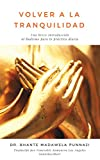 VOLVER A LA TRANQUILIDAD : Una breve introducción al Budismo para la practica diaria