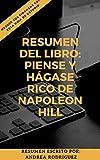RESUMEN DEL LIBRO: PIENSE Y HÁGASE RICO DE NAPOLEON HILL: Mejore sus finanzas a través de esta guía de estudio