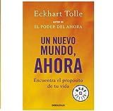 Un nuevo mundo, ahora: Encuentra el propósito de tu vida (Best Seller)