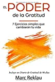 El Poder de la Gratitud: 7 Ejercicios Simples que van a cambiar tu vida a mejor - incluye un diario de gratitud de 90 días