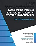 The Muscle and Strength Pyramid: Entrenamiento: 2 (Las pirámides de nutrición y entrenamiento.)
