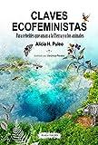 CLAVES ECOFEMINISTAS: Para rebeldes que aman a la Tierra y a los animales