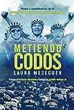 Metiendo codos: Voces y confidencias de la mejor generación del ciclismo español (Deportes)