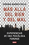 Más allá del bien y del mal: Experiencias de una psicóloga forense (Psicología)