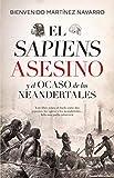 El Sapiens asesino y El Ocaso De los Neandertales (Historia)