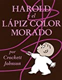 Harold y El Lápiz Color Morado: Harold and the Purple Crayon (Spanish Edition) (Coleccion Harper Arco Iris)
