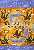 El Quinto Acuerdo: Una Guía Práctica Para La Maestría Personal (Un libro de la sabiduría tolteca/ Toltec Wisdom Book)