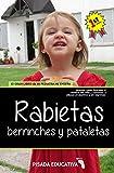 El gran libro de mi pediatra me enseña - Rabietas, berrinches y pataletas: Aprende cómo funciona el cerebro del niño y comienza a educar en positivo y sin lágrimas. (ACOMPAÑANDO INFANCIAS RESPETADAS)