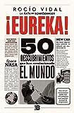 ¡Eureka!: 50 descubrimientos científicos que cambiaron al mundo