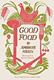 Good Food: Month by Month Recipes by Ambrose Heath (2015-03-19)