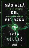 Más allá del Big Bang: Un breve recorrido por la historia del universo (Ciencia y Tecnología)