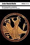 De banquetes y batallas: La antigua Grecia a través de su historia y de sus anécdotas (El libro de bolsillo - Historia)