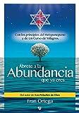 Ábrete a la Abundancia que ya eres: Con los principios del Ho´oponopono y de Un Curso de Milagros