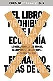 El libro prohibido de la economía: Ganador Premio Espasa 2015. Lo que las marcas, los bancos, las empresas, los gobiernos... no quieren que sepas