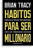 HÁBITOS PARA SER MILLONARIO: Duplica o triplica tus ingresos con un poderoso método (Reverte Management)