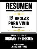 Resumen Extendido De 12 Reglas Para Vivir (12 Rules For Life) – Basado En El Libro De Jordan Peterson