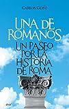 Una de romanos: Un paseo por la historia de Roma (Ariel)