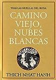 Camino viejo, nubes blancas : tras las huellas del buda by Thich Nhat Hanh(2005-11-01)