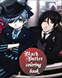 Black Butler Coloring Book: Kuroshitsuji Anime Manga Series Relaxing Painting Pages with Easy Designs for Everyone 80pages
