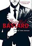 Beautiful Bastard (Saga Beautiful 1): Un tipo odioso