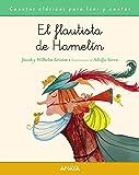 El flautista de Hamelín (PRIMEROS LECTORES (1-5 años) - Cuentos clásicos para leer y contar)