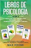 Psicología para principiantes | Psicología positiva | Manipulación & Lenguaje Corporal | PNL: Cómo entender la psique humana Mentalidad, sentimientos y pensamiento positivo - Libro de Psicología 4en1