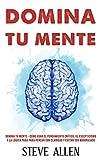 Domina tu mente - Cómo usar el pensamiento crítico, el escepticismo y la lógica para para pensar con claridad y evitar ser manipulado: Técnicas ... (Aprendizaje Y Reingeniería del Pensamiento)