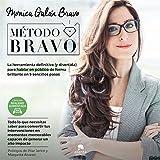 Método Bravo: La herramienta definitiva (y divertida) para hablar en público de forma brillante en 5 sencillos pasos (Sin colección)