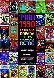 1980 1990 la decada dorada de los videojuegos retro