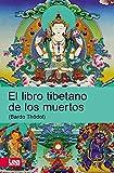 El Libro Tibetano de Los Muertos (Espiritualidad & Pensamiento / Spirituality & Thought)