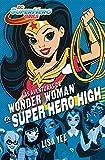 Las aventuras de Wonder Woman en Super Hero High (DC Super Hero Girls 1)