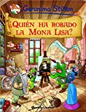 ¿Quién ha robado la Mona Lisa?: Cómic Geronimo Stilton 6 (Comic Geronimo Stilton nº 1)