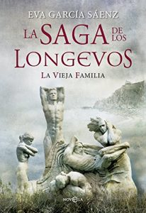 la vieja familia la saga de los longevos eva garcia saenz
