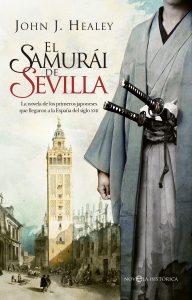 novela el samurai de sevilla de john j healey scaled