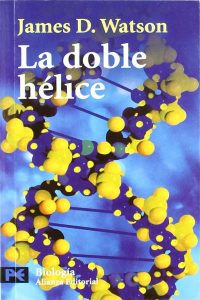 La Doble Hélice - James Dewey Watson