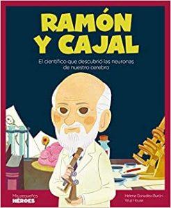 Ramón Y Cajal - El Científico Que Descubrió Las Neuronas De Nuestro Cerebro